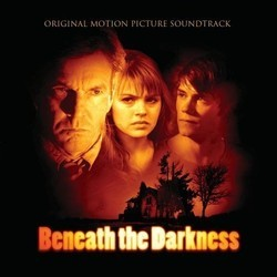 Beneath the Darkness Soundtrack (Various Artists, Geoff Zanelli) - Carátula