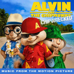 Alvin and the Chipmunks: Chipwrecked Colonna sonora (Various Artists, Mark Mothersbaugh) - Copertina del CD