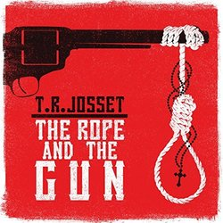 The Rope & the Gun Soundtrack (T.R.Josset ) - CD cover