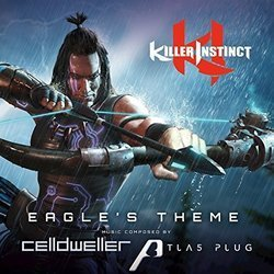 Killer Instinct: Eagle's Theme Soundtrack (Celldweller , Atlas Plug) - CD cover