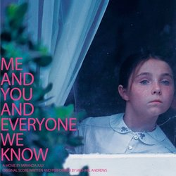 Me And You And Everyone We Know Bande Originale (Michael Andrews) - Pochettes de CD