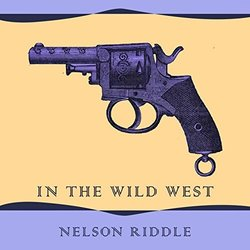 In The Wild West - Nelson Riddle - Nelson Riddle - 28/08/2017