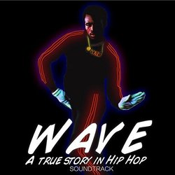 Wave: A True Story in Hip Hop - Mikey Main - 28/08/2017