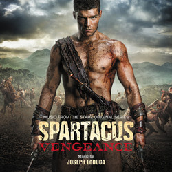 Spartacus: Vengeance Soundtrack (Joseph LoDuca) - CD cover