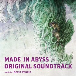 Made In Abyss - Kevin Penkin - 27/11/2017