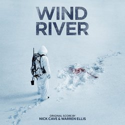 Wind River - Warren Ellis, Nick Cave - 13/10/2017
