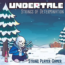 Undertale: Strings of Determination Soundtrack (String Player Gamer) - Carátula