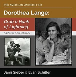 Dorothea Lange: Grab A Hunk Of Lightning Soundtrack (Evan Schiller, Jami Sieber) - CD cover