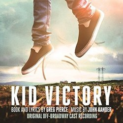 Kid Victory Soundtrack (John Kander, Greg Pierce) - Carátula