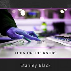 Turn On The Knobs - Stanley Black Soundtrack (Various Artists, Stanley Black) - CD-Cover