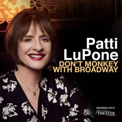 Don't Monkey With Broadway - Patti LuPone - Joseph Thalken, Patti LuPone, Various Artists - 29/09/2017