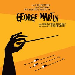 The Film Scores and Original Orchestral Music of George Martin - George Martin, Craig Leon - 10/11/2017