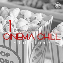Cinema Chill, Collection Vol. 1 - Various Artists - 27/09/2017