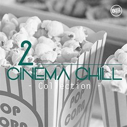 Cinema Chill, Collection Vol. 2 - Various Artists - 27/09/2017