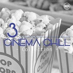 Cinema Chill, Collection Vol. 3 - Various Artists - 27/09/2017