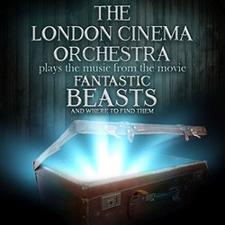 Fantastic Beasts and Where to Find Them - The London Cinema Orchestra, James Newton Howard - 22/09/2017