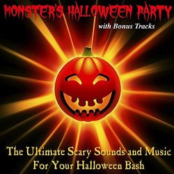 The Ultimate Scary Sounds and Music for Your Halloween Bash with Bonus Tracks - Monster's Halloween Party - 27/11/2017