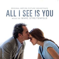 All I See is You Soundtrack (Marc Streitenfeld) - CD cover