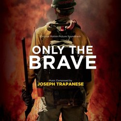 Only the Brave Soundtrack (Joseph Trapanese) - CD cover