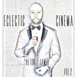 Eclectic Cinema, Vol. 2 Soundtrack (Alton James) - Carátula