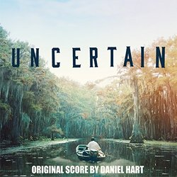 Uncertain Soundtrack (Daniel Hart) - CD cover