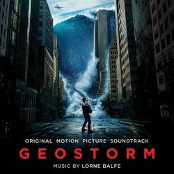 Geostorm Soundtrack (Lorne Balfe) - CD cover