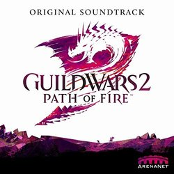 Guild Wars 2: Path of Fire Soundtrack (Various Artists, Maclaine Diemer) - Carátula