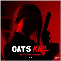 Cats Kill Soundtrack (Gregory Casino, Teddy Ouwerkerk) - CD cover