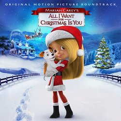 Mariah Carey's All I Want for Christmas Is You Soundtrack (Richard Evans, Matthew Gerrard, Marco Luciani) - CD cover