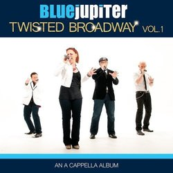 Twisted Broadway Vol. 1 Soundtrack (Various Artists, Blue Jupiter) - CD cover