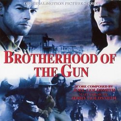 Brotherhood of the Gun Soundtrack (Jerry Goldsmith, Joel Goldsmith) - CD cover