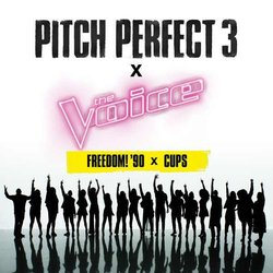 Pitch Perfect 3: Freedom! '90 x Cups Soundtrack (The Bellas & The Voice Season 13 Top 12 ) - CD-Cover