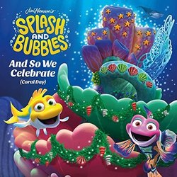 Jim Henson's Splash and Bubbles: And So We Celebrate Soundtrack (Mike Barnett, Mike Himelstein, Andrew Skrabutenas) - Carátula