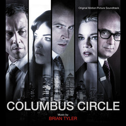 Columbus Circle Soundtrack (Brian Tyler) - CD cover
