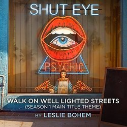 Shut Eye Season 1: Main Title Theme Soundtrack (Leslie Bohem) - Carátula