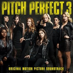 Pitch Perfect 3 Soundtrack (Various Artists, Christopher Lennertz) - CD cover