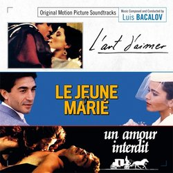 L'Art d'aimer / Le jeune marié / Un amour interdit Soundtrack (Luis Bacalov) - CD cover