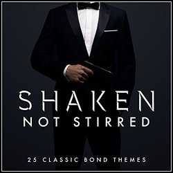 Shaken Not Stirred - 25 Classic James Bond Themes Soundtrack (The Spectral Players) - CD cover