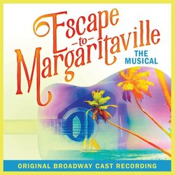 Escape To Margaritaville The Musical Ścieżka dźwiękowa (Jimmy Buffett, Jimmy Buffett) - Okładka CD