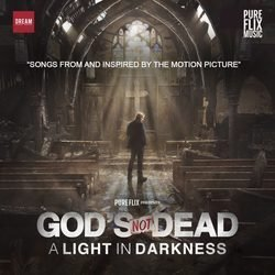 God's Not Dead: A Light in Darkness Soundtrack (Various Artists) - CD cover
