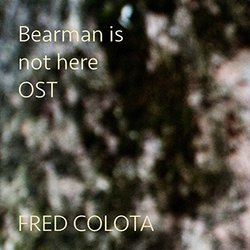 Bearman Is Not Here Soundtrack (Fred Colota) - CD cover