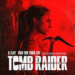 Tomb Raider: Run For Your Life -  Junkie XL, K.Flay  - 23/02/2018