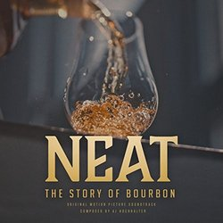 Neat: The Story of Bourbon - AJ Hochhalter - 23/03/2018