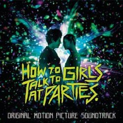 How to Talk to Girls at Parties Soundtrack (Various Artists, Nico Muhly, Jamie Stewart) - CD cover