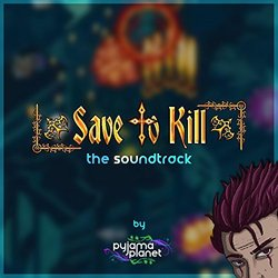 Save to Kill Soundtrack (Pyjama Planet) - CD cover