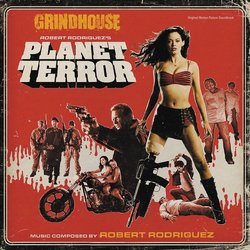 Grindhouse: Planet Terror Soundtrack (Robert Rodriguez) - CD cover