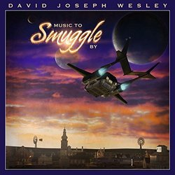 Music to Smuggle By Soundtrack (David Joseph Wesley) - CD cover