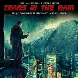 Tears in the Rain Soundtrack (Siddhartha Barnhoorn, Mark Webber) - CD cover