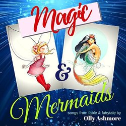 Magic & Mermaids Soundtrack (Olly Ashmore) - CD cover