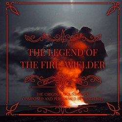 The Legend of the Fire-Wielder Soundtrack (Heath Hill) - Carátula